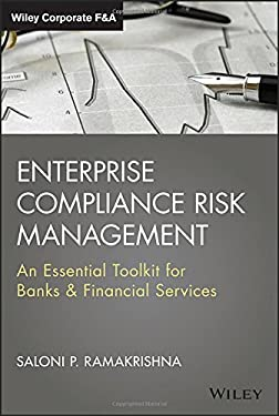 Enterprise Compliance Risk Management: An Essential Toolkit for Banks and Financial Services + Website