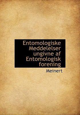 Entomologiske Meddelelser Ungivne AF Entomologisk Forening 9781116992878