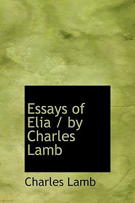 essays written by charles lamb The essays of elia by charles lamb essays of elia wikipedia, essays of elia is a collection of essays written by charles lamb it was first published in book form in 1823, with a second volume, last essays.