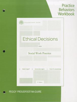 Ethical Decisions for Social Work Practice: Practice Behaviors Workbook 9781111771935