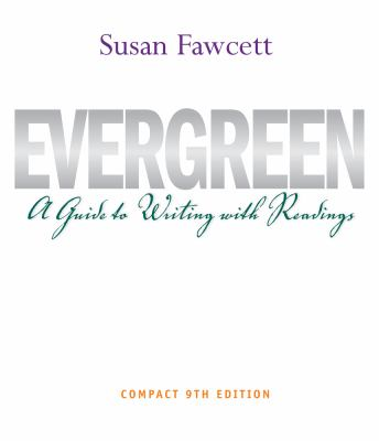 Evergreen: A Guide to Writing with Readings 9781111840969