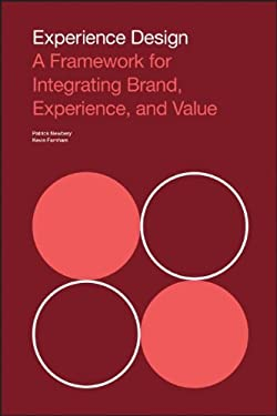 Experience Design : A Framework for Integrating Brand, Experience, and Value