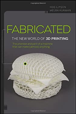 Fabricated: The New World of 3D Printing 9781118350638