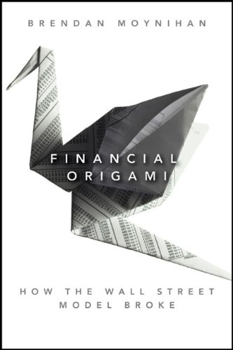 Financial Origami: How the Wall Street Model Broke 9781118001813