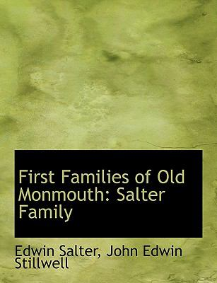 First Families of Old Monmouth: Salter Family 9781115179287