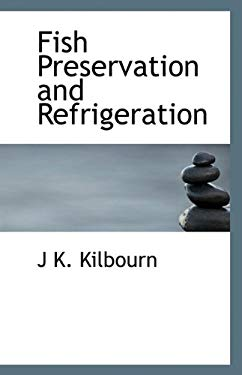 Fish Preservation and Refrigeration 9781113404299