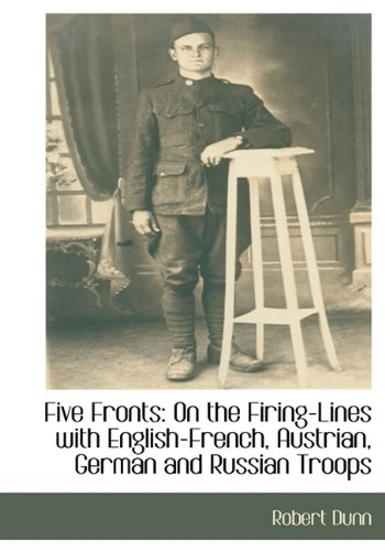 Five Fronts: On the Firing-Lines with English-French, Austrian, German and Russian Troops 9781115405812