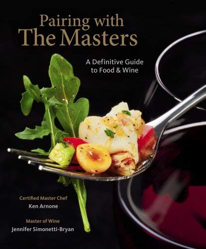 Pairing with the Masters: A Definitive Guide to Food and Wine 9781111543846