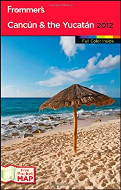 Frommer's Cancun & the Yucatan [With Map] 9781118027387