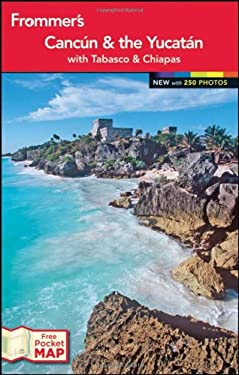 Frommer's Cancun and the Yucatan 9781118287583