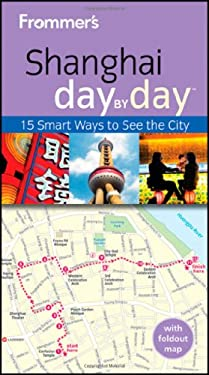 Frommer's Shanghai Day by Day [With Map] 9781119975526