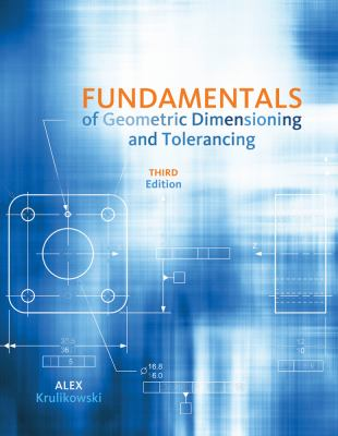 Fundamentals of Geometric Dimensioning and Tolerancing 9781111129828