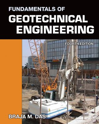 Fundamentals of Geotechnical Engineering 9781111576752