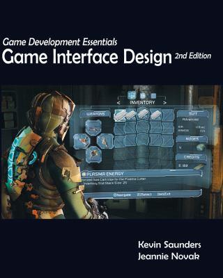 Game Development Essentials: Game Interface Design 9781111642884