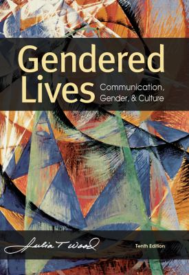 Gendered Lives: Communication, Gender, & Culture 9781111346485