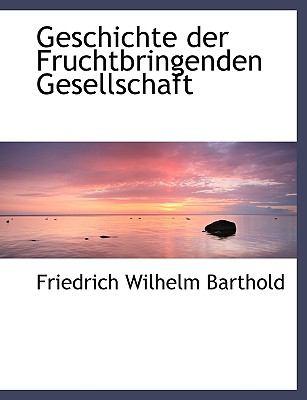 Geschichte Der Fruchtbringenden Gesellschaft 9781116165227