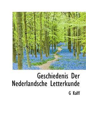 Geschiedenis Der Nederlandsche Letterkunde 9781117769899