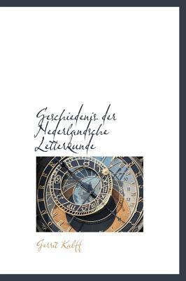 Geschiedenis Der Nederlandsche Letterkunde 9781117682785