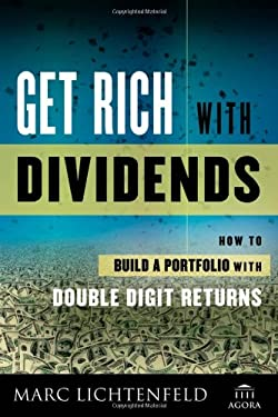 Get Rich with Dividends : A Proven System for Earning Double-Digit Returns