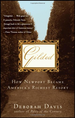 Gilded: How Newport Became America's Richest Resort 9781118014011