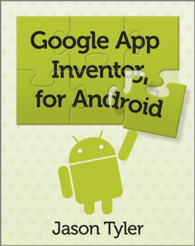 App Inventor for Android: Build Your Own Apps - No Experience Required! 9781119991335