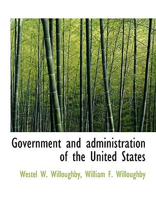 Government and Administration of the United States 9781116289114