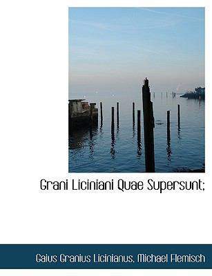 Grani Liciniani Quae Supersunt; 9781116906707