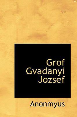 Grof Gvadanyi Jozsef 9781116545692