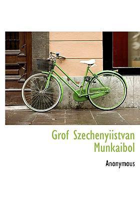 Grof Szechenyiistvan Munkaibol 9781117775258