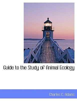 Guide to the Study of Animal Ecology 9781116441727