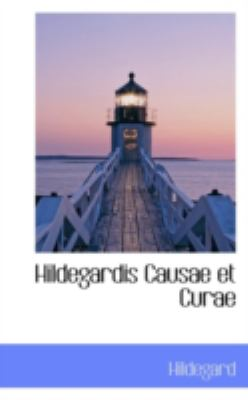 Hildegardis Causae Et Curae 9781113078230