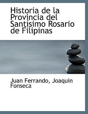 Historia de La Provincia del Sant Simo Rosario de Filipinas 9781116488920