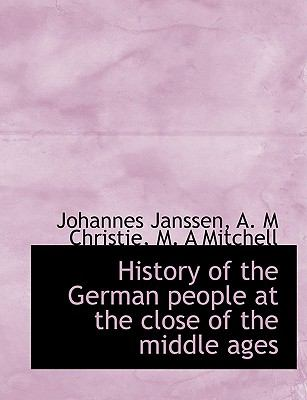 History of the German People at the Close of the Middle Ages 9781116659665