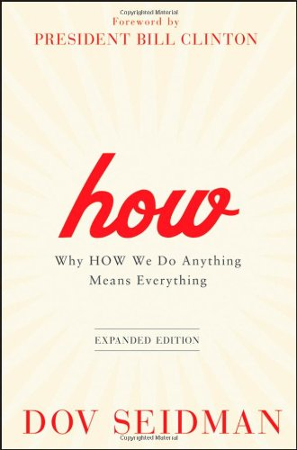 How: Why How We Do Anything Means Everything 9781118106372