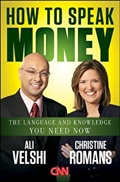 How to Speak Money: The Language and Knowledge You Need Now 9781118114957