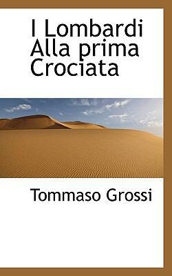 I Lombardi Alla Prima Crociata 9781117333458