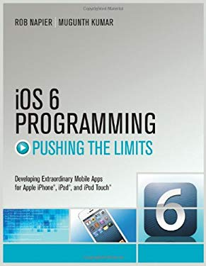 IOS 6 Programming Pushing the Limits 9781118449950