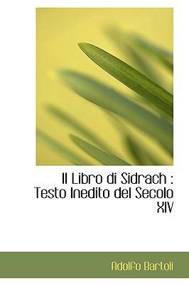 Il Libro Di Sidrach: Testo Inedito del Secolo XIV 9781116458817