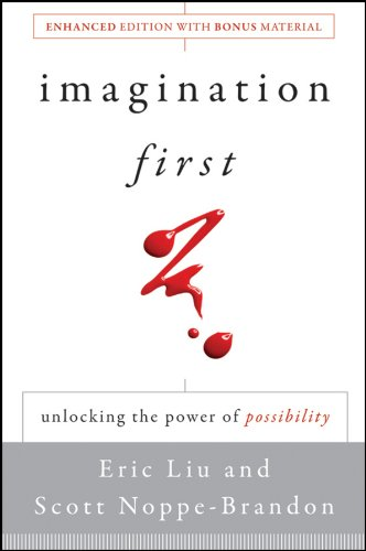 Imagination First: Unlocking the Power of Possibility 9781118013687