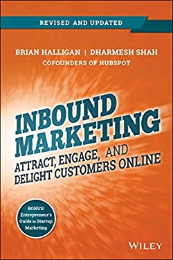 Inbound Marketing : Attract, Engage, and Delight Customers Online