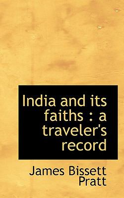 India and Its Faiths: A Traveler's Record 9781116529968