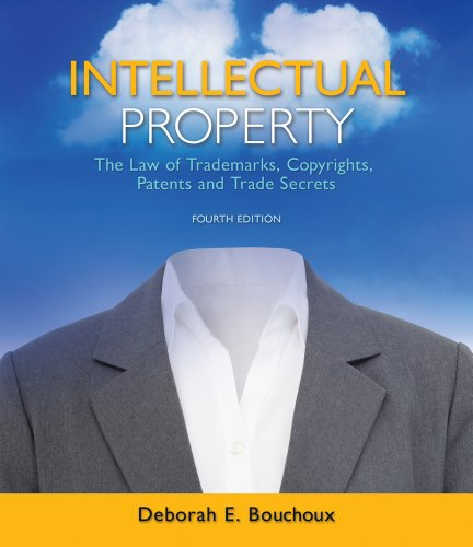 Intellectual Property: The Law of Trademarks, Copyrights, Patents, and Trade Secrets 9781111648572