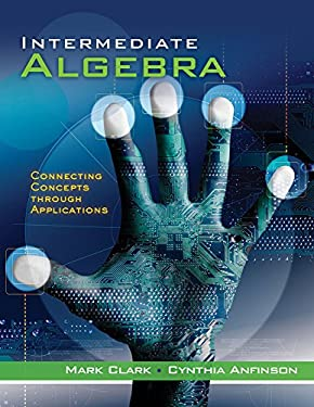 Intermediate Algebra: Connecting Concepts Through Applications 9781111569129