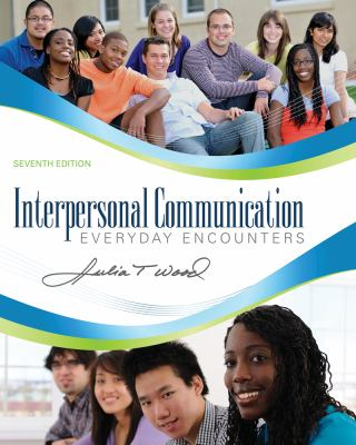 Interpersonal Communication: Everyday Encounters 9781111346409