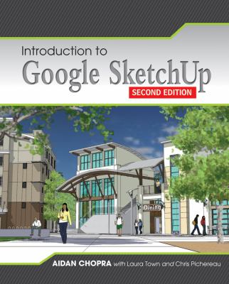 Introduction to Google Sketchup 9781118077825