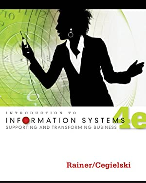 Introduction to Information Systems: Supporting and Transforming Business 9781118063347