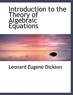 Introduction to the Theory of Algebraic Equations 9781116772753
