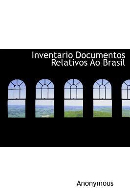 Inventario Documentos Relativos Ao Brasil 9781117585963