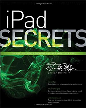 Ipad Secrets (Covers Ipad, Ipad 2, and 3rd Generation Ipad) 9781118247365