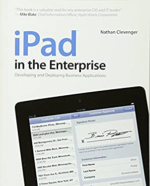 iPad in the Enterprise: Developing and Deploying Business Applications 9781118022351